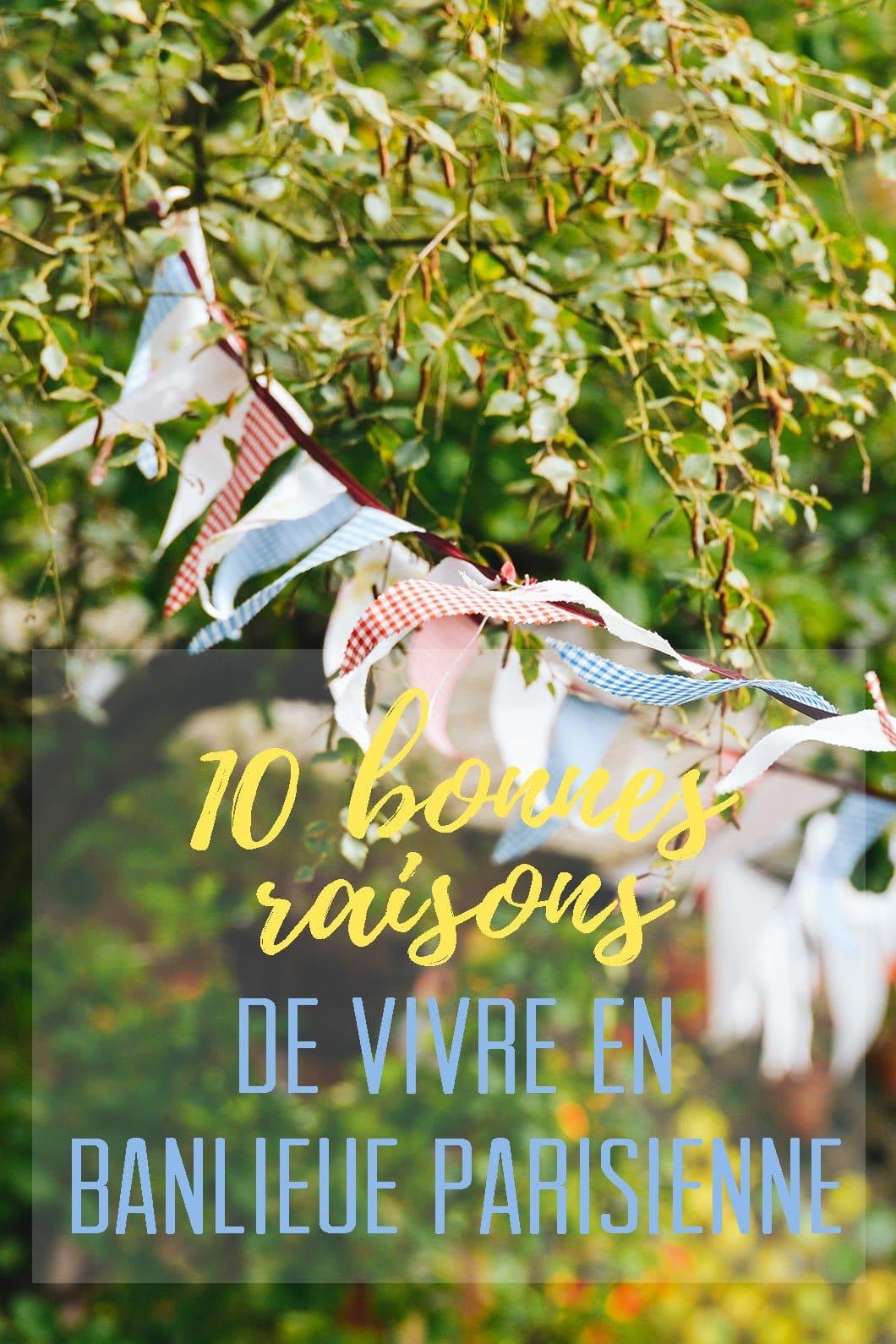 10 bonnes raisons de vivre en banlieue parisienne - 22 v'la Scarlett