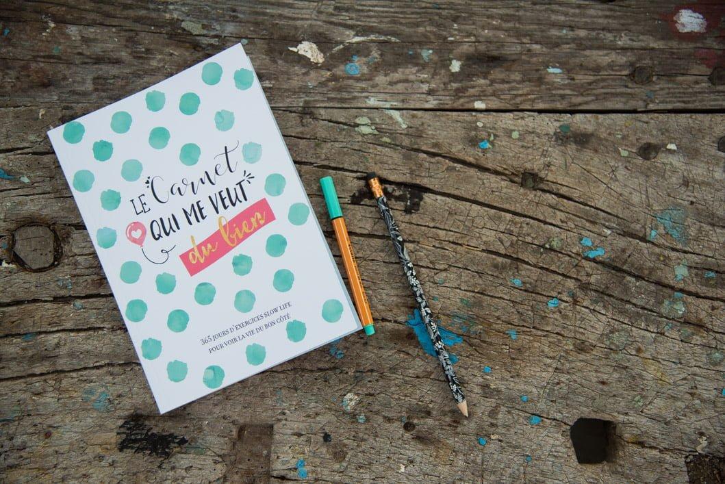 Le carnet qui me veut du bien : 365 jours d'exercices Slow Life pour voir la vie du bon côté